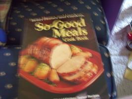 "Better Homes & Gardens ""So-Good Meals"" Cookbook circa 1975 - $12.00"