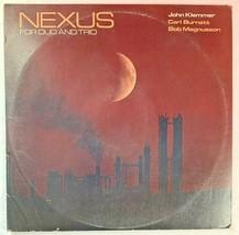 """John Klemmer Carl Burnett Bob Magnusson """"Nexus Dou & Trio"""" vinyl 2LP Jaz... - $9.95"""