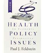 Health Policy Issues: An Economic Persepective [Hardcover] Paul J. Felds... - $24.95