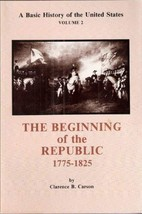 A Basic History of the United States (Vol.2): the Beginning of the Republic 1775