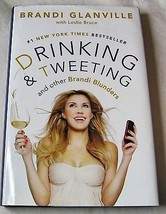 Drinking & Tweeting And Other Brandi Blunders by Leslie Bruce & Brandi Glanville - $11.85