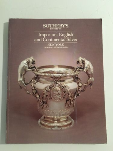 Sotheby's Auction Catalog : Important English Continental Silver / December 1984