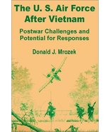 The US Air Force After Vietnam: Postwar Challenges and Potential for Res... - $3.79