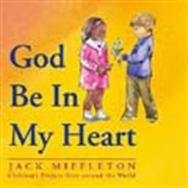 God be in my heart by jack miffleton