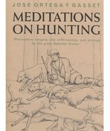 Meditations on Hunting Ortega y Gasset, Jose? - $247.90