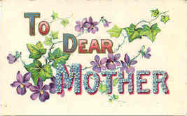 To My Dear Mother Post Card circa 1907 - $6.00
