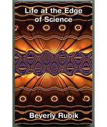 Life at the Edge of Science: An Anthology of Papers by Rubik Signed para... - $65.00