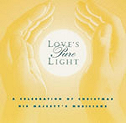 Love s pure light by his majesty s musicians