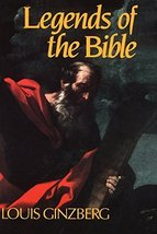 Legends of the Bible [Paperback] [May 15, 1992] Ginzberg, Louis - $7.78