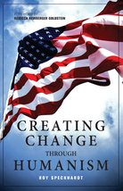 Creating Change Through Humanism [Paperback] [Jul 28, 2015] Speckhardt, ... - $8.01
