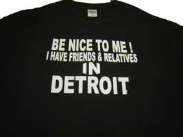"""Detroit funny  t/shirt black """" Be nice to me i have friends and re - $10.99+"""