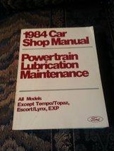 Ford 1984 Car Shop Manual Powertrain, Lubrication, Maintenance, All Models Ex... - $11.88