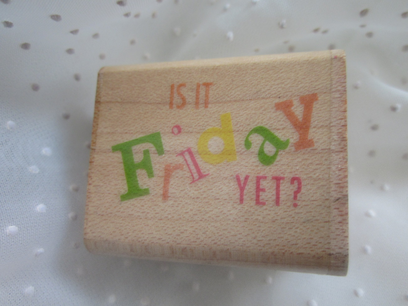 Is It Friday Yet Rubber Stamper Stamp 1992 Noteworthy Brand