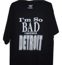 "Detroit funny T/shirt black       "" i'm so bad i vacation in detroit "" a... - $10.99+"