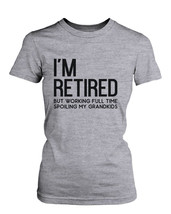 I'm Retired Cute Shirt for Grandmother Cute Tee Christmas Gifts for Grandma - $14.99+