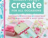 101 Ways to Stitch Craft Create All Occasions Book by Various Contributors NEW
