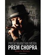 Prem Naam Hai Mera, Prem Chopra [Mar 01, 2014] Nanda, Rakita - $18.97