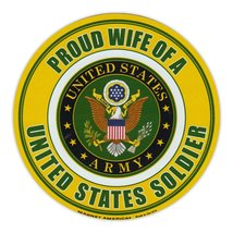 Crazy Sticker Guy Round Magnet - Proud Wife of a Soldier - United States Army, M - $6.99