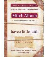Have a Little Faith: A True Story [Paperback] [Mar 29, 2011] Albom, Mitch - $14.55