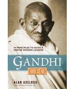 Gandhi, CEO: 14 Principles to Guide & Inspire Modern Leaders [Mar 06, 20... - $17.30