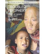 Troubled Periphery: The Crisis of India's North East [Mar 17, 2015] Bhau... - $17.13