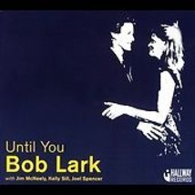 "Bob Lark ""Until You"" cd SEALED - $9.71"