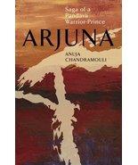 ARJUNA  Saga Of A Pandava Warrior-Prince [Mar 05, 2015] Chandramouli, Ajuna - $14.66