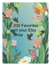 200 favorites on your Etsy Shop Items. - $12.00