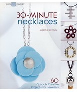 30-Minute Necklaces Marthe Le Van Pattern Book NEW - 30 Days To Shop & Pay! - $11.67