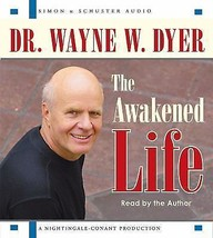The Awakened Life by Wayne W. Dyer (2006, CD, Abridged) - $19.88