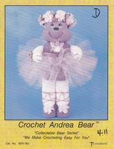 Crochet Andrea Bear, Td Creations Doll Pattern Booklet BER-768 Ballerina... - $3.95