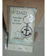 DAD Your Faith Has Set My Course  Anchor Key Chain - $9.00