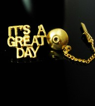 Boss Tie tack Gift Its a GREAT day motivational VINTAGE Gold with chain accessor - $75.00