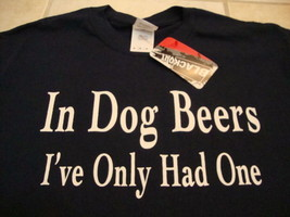 I Dog Beer I've only Had One Funny Beer Humor Alcohol Bar Party Blue T S... - $18.65
