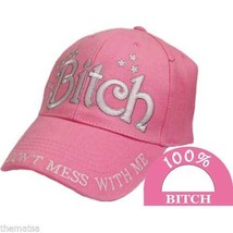 100% BITCH DON'T MESS WITH ME EMBROIDERED PINK HAT CAP - $34.64