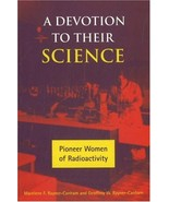 A Devotion to Their Science: Pioneer Women of Radioactivity [Jun 01, 200... - $11.24
