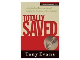 Understanding God Ser.: Totally Saved : Understanding, Experiencing and Enjoying