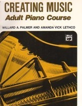 Creating Music Adult Piano Course Palmer and Lethco - $7.95
