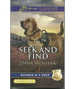Seek And Find Dana Mentink (Rookie K9 Unit Bk 3)Love Inspired LP Suspense  - $2.25
