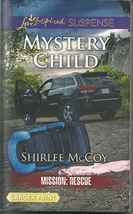 Mystery Child(Mission: Rescue Bk 5)Shirlee McCoy (Love Inspired LP Suspe... - $2.25