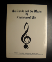 The Words and The Music of Kander and Ebb Song Book 144 pages Tommy Valando - $18.99