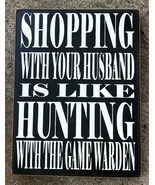 Primitive Wood Box Sign  PD61025 - Shopping with your husband is like hu... - $8.95