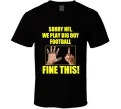Sorry Nfl We Play Big Boy Football Steelers Cheap T Shirt - $21.99+