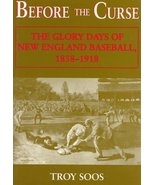 Before the Curse: The Glory Days of New England Baseball, 1858-1918 [Mar... - $12.62