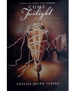 Come Twilight 13 by Chelsea Quinn Yarbro (2000, Hardcover) First Edition - £19.28 GBP
