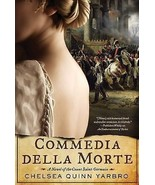 Commedia Della Morte  by Chelsea Quinn Yarbro (2012, Hardcover) First Edition - £19.28 GBP