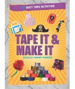 Tape It & Make It 101 Duct Tape Activities Book By Richela Fabian Morgan - $18.00