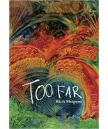 Too Far Book By Rich Shapero Gods in The Woods Book 2010 - $14.99