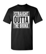 Straight Outta the Bronx Men's Tee Shirt 1798  - $8.87+