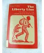 The Liberty Line: The Legend of the Underground Railroad by Gara, Larry ... - $23.74